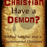Upcoming Book Release: Can a Christian Have a Demon?